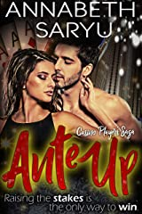 Ante Up: An enemies to lovers forbidden romance (The Casino Players Saga Book 3) Kindle Edition