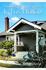 Nothing Ever Happens in Fox Hollow - Volume 1: A Horror Short Story Anthology Kindle Edition