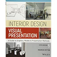 Interior Design Visual Presentation: A Guide to Graphics, Models & Presentation Methods, Fifth Edition   ition