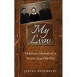 My Lvov: Holocaust Memoir of a twelve-year-old Girl (Holocaust Survivor Memoirs World War II Book 5)