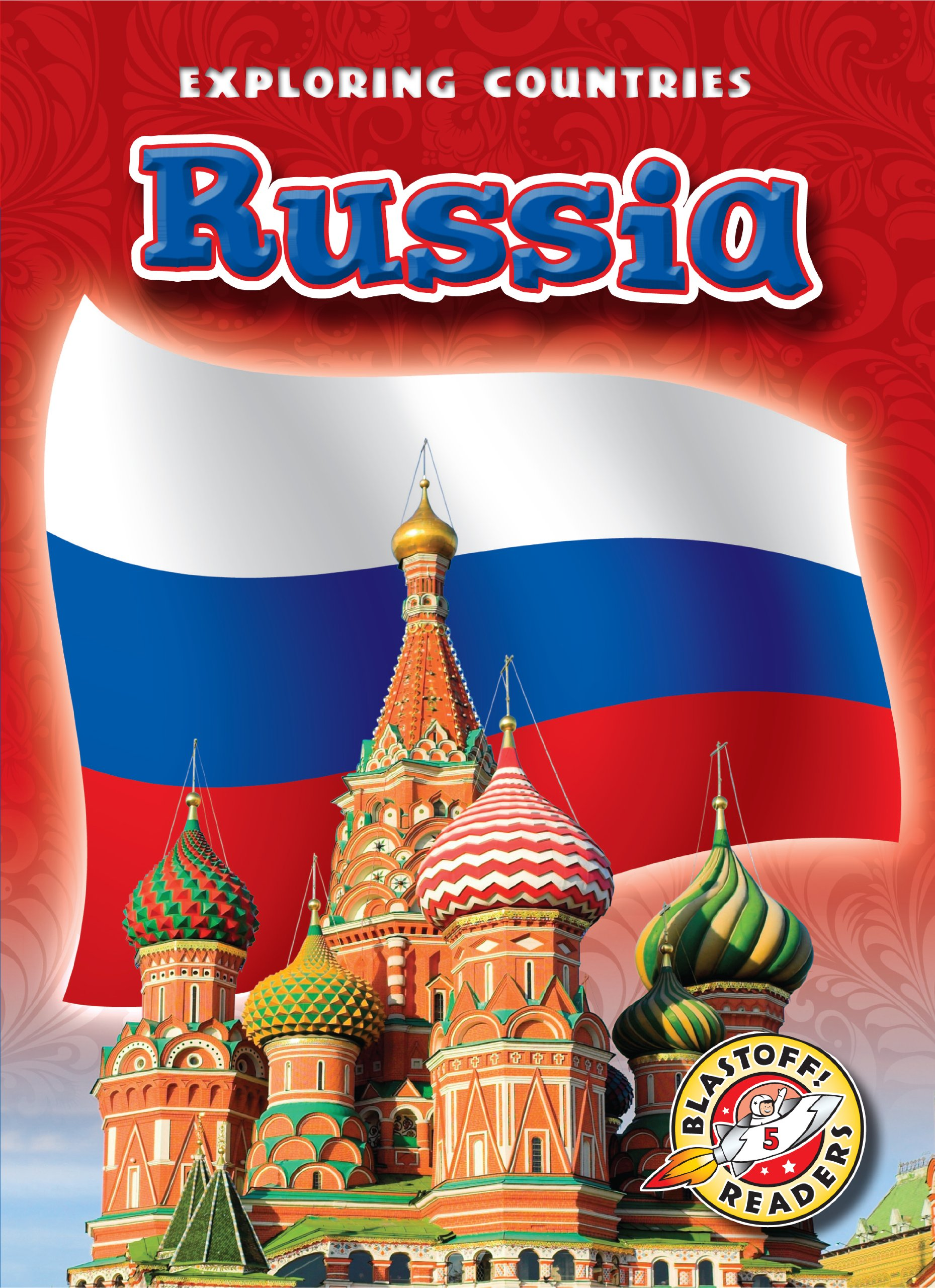Download Russia (Blastoff! Readers: Exploring Countries) (Blastoff Readers. Level 5) pdf