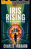 Iris Rising (Quantum Trilogy Book 2)