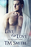 Live for Love (All Cocks Stories Book 5)