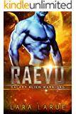 Raevu: A sci fi warrior romance (Galaxy Alien Warriors Book 4)