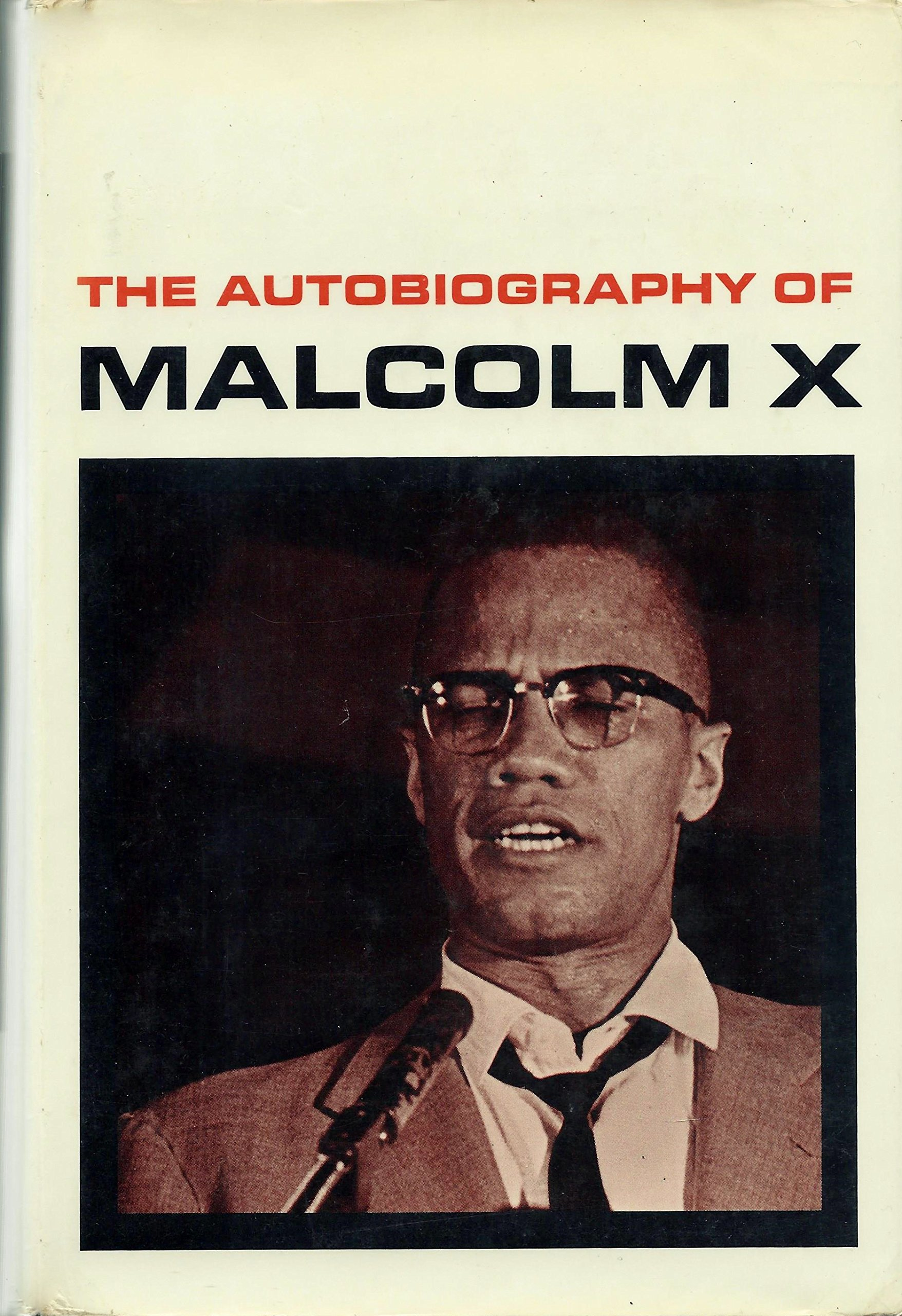 The Autobiography of Malcom X with the Assistance of Alex Haley w/ introduction by M.S. Handler and an Epilogue by Alex Haley, Alex Haley; Malcom X