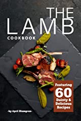 The Lamb Cookbook: Featuring 60 Dainty & Delicious Recipes Kindle Edition