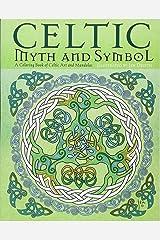 Celtic Myth & Symbol: A Coloring Book of Celtic Art and Mandalas Perfect Paperback