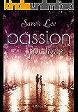Passion for love: Liebesroman
