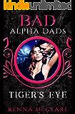 Tiger's Eye: Bad Alpha Dads