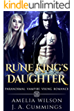 Rune King's Daughter: Paranormal Vampire Viking Romance (Rune Series Book 4)
