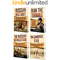 History of Russia: A Captivating Guide to Russian History, Ivan the Terrible, The Russian Revolution and Cambridge Five (English Edition)