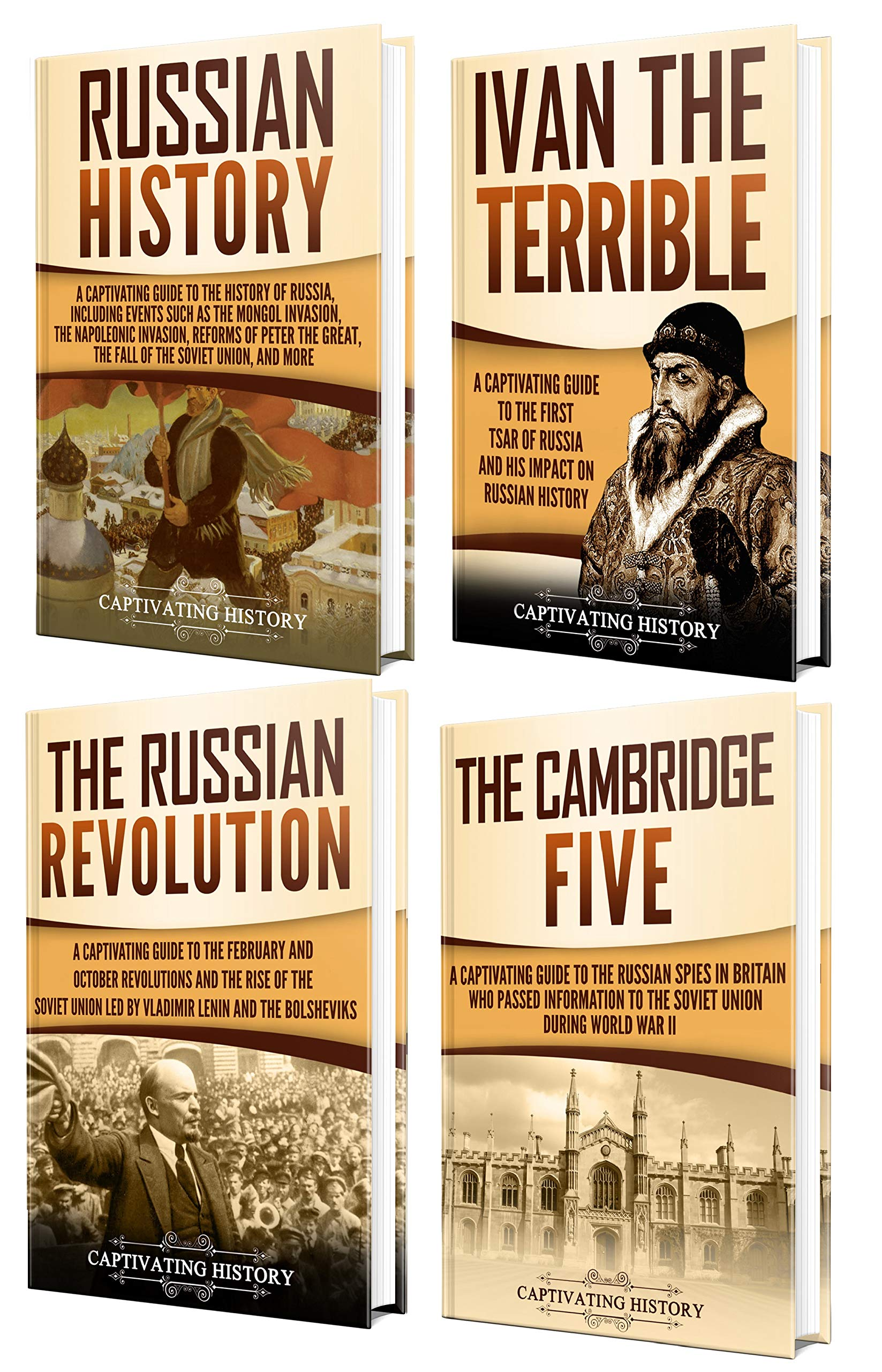 History Of Russia  A Captivating Guide To Russian History Ivan The Terrible The Russian Revolution And Cambridge Five  English Edition