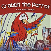Crabbit the Parrot: A story about anger
