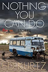Nothing You Can Do: Stories Kindle Edition