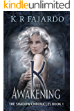 K: The Awakening (The Shadow Chronicles Book 1)