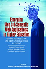 Emerging Web 3.0/Semantic Web Applications in Higher Education: Growing Personalization and Wider Interconnections in Learning (Research in Management Education and Development) Kindle Edition