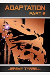 Adaptation - Part 2 Kindle Edition