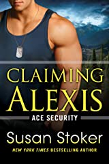 Claiming Alexis (Ace Security Book 2) Kindle Edition