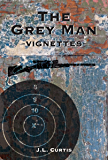 The Grey Man: -Vignettes-