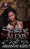 Stalking Alexis 2