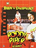 WWE - Born to Controversy - The Roddy Piper Story