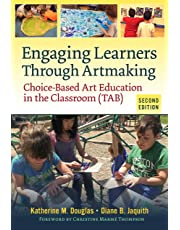 Engaging Learners Through Artmaking: Choice-Based Art Education in the Classroom (TAB)