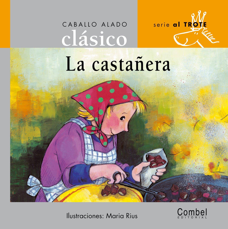 La castañera (Caballo alado clásicos–Al trote) (Spanish Edition) (Spanish) Hardcover – April 1, 2005