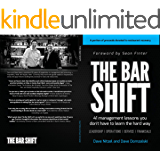 The Bar Shift: 41 Short Management Lessons You Don't Have to Learn the Hard Way!