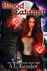 Blood Catalyst (Here Witchy Witchy Book 8) Kindle Edition