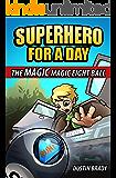 Superhero for a Day: The Magic Magic Eight Ball