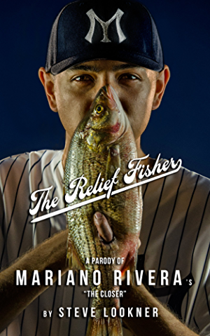 "The Relief Fisher: A Parody of Mariano Rivera's ""The Closer"""