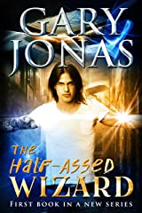The Half-Assed Wizard Kindle Edition