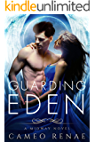 Guarding Eden: A Midway Novel Book One (Hidden Wings 6)