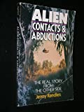 Alien Contacts and Abductions: the Real Story from the Other Side