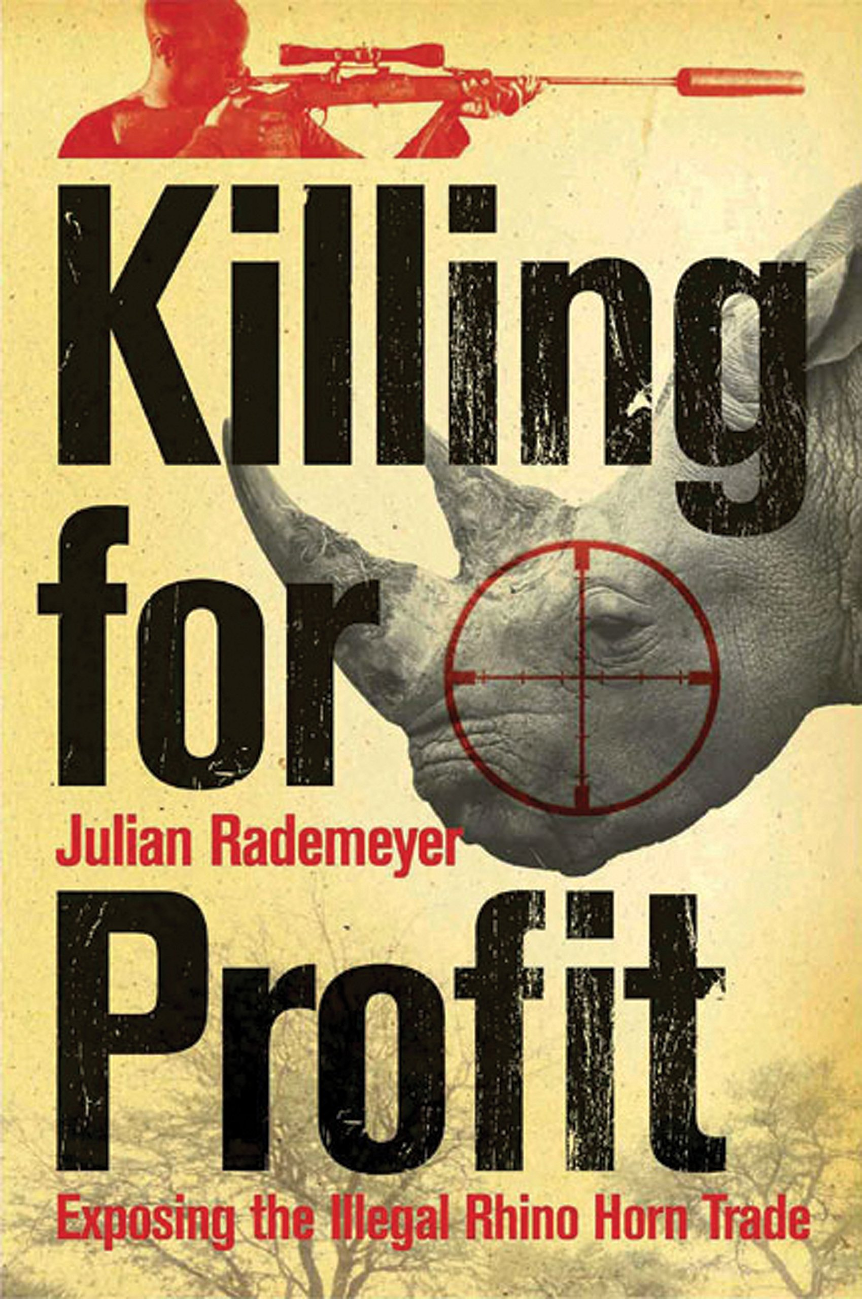 Read Online Killing for Profit: Exposing the Illegal Rhino Horn Trade ebook