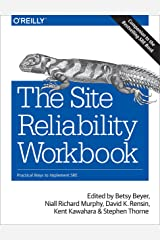 The Site Reliability Workbook: Practical Ways to Implement SRE Paperback