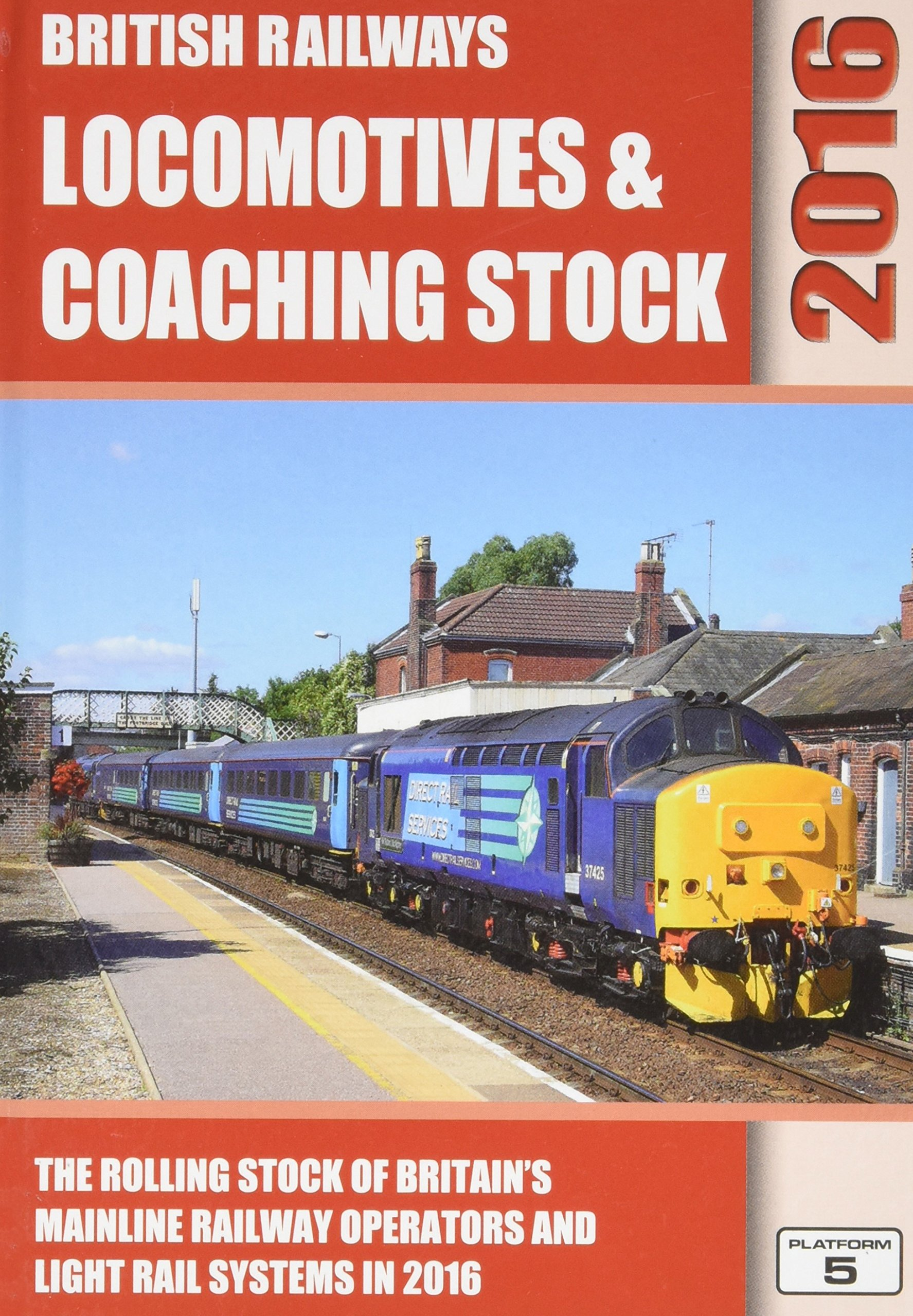 Read Online British Railways Locomotives & Coaching Stock 2016: The Rolling Stock of Britain's Mainline Railway Operators and Light Rail Systems ebook