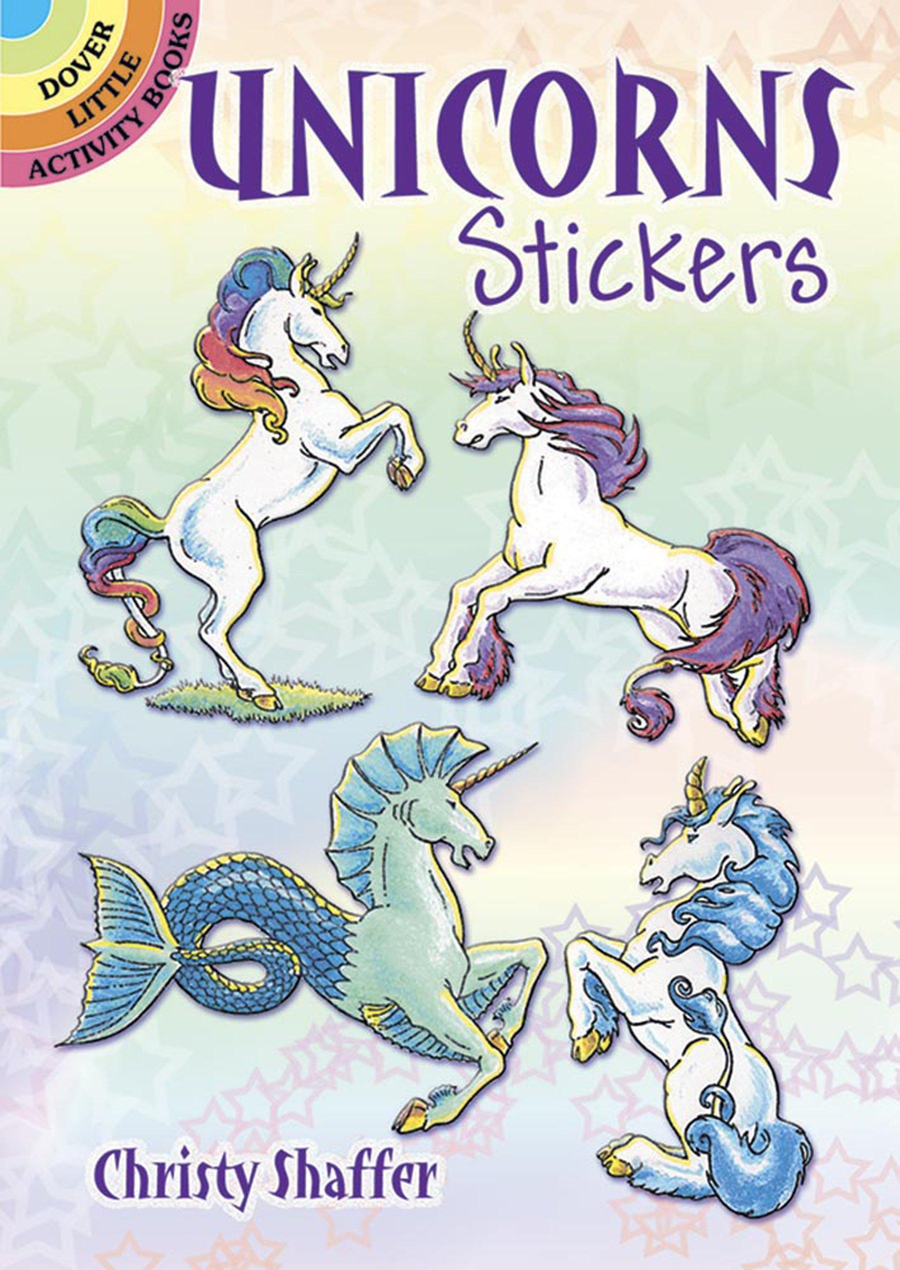 Unicorns Stickers Paperback – Jun 25 2001 Christy Shaffer Dover Publications 0486416224 Activity Books - General