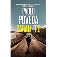 Caballero: Una aventura de intriga y suspense de Gabriel Caballero (Series detective privado crimen y misterio nº 1)