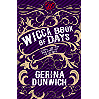 The Wicca Book of Days: Legend and Lore for Every Day of the Year (English Edition)