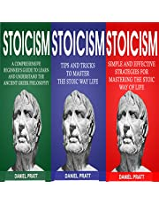 Stoicism: Bible of 3 Books in 1: Beginner's Guide + Tips and Tricks + Simple and Effective Strategies for Mastering the Stoic Way of Life