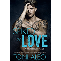 Spiked by Love (Bellevue Bullies Series Book 6)