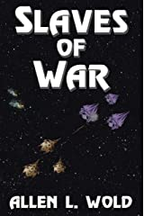Slaves of War: A Space Opera in Six Parts Kindle Edition