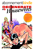 Degenerate Housewives - Tome 5