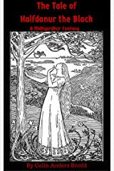 The Tale of Halfdanur the Black: A Midhgardhur Fantasy Kindle Edition