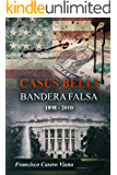 CASUS BELLI: BANDERA FALSA 1898 - 2010