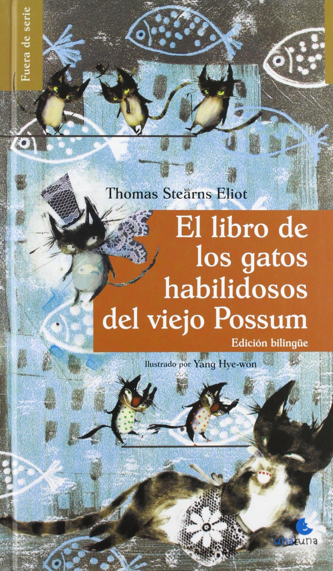 El Libro De Los Gatos Habilidosos Del Viejo Possum: Amazon.es: Thomas Stearns Eliot: Libros
