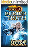 Ascending Mage 3 Buried Truth: A Modern Fantasy Thriller