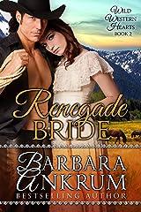 Renegade Bride (Wild Western Hearts Series, Book 2) Kindle Edition