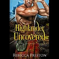 Highlander Uncovered: A Scottish Time Travel Romance (Highlander In Time Book 11)